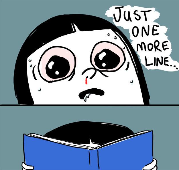 Quando vuoi assolutamente finire un libro e non dormi da giorni per arrivare all'ultima pagina